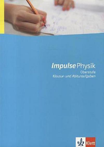 Impulse Physik - Neubearbeitung. Schülermaterial mit Lösungen. Sekundarstufe II