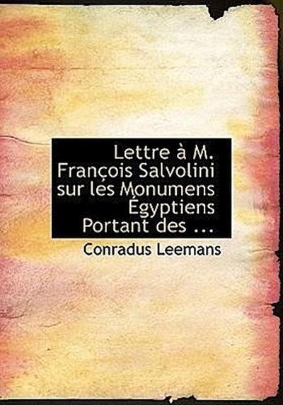 Lettre à M. François Salvolini sur les Monumens Égyptiens Portant des