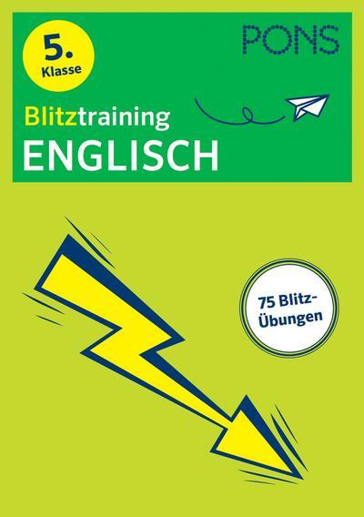 PONS Blitztraining Englisch 5. Klasse: Blitzschnell kapiert - Der Übungsblock für zwischendurch