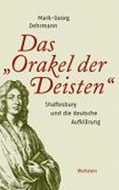 """Das """"Orakel der Deisten"""": Shaftesbury und die deutsche Aufklärung"""