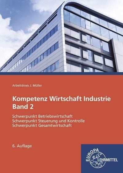 Kompetenz Wirtschaft Industrie. Bd.2