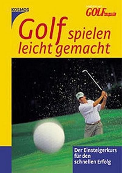 Golf spielen leicht gemacht: Ein Einsteigerkurs für den schnellen Erfolg