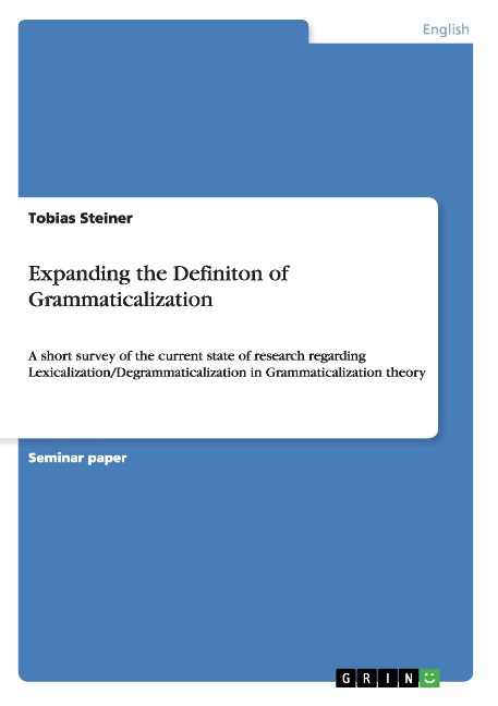 Expanding the Definiton of Grammaticalization Tobias Steiner