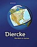 Diercke - Die Welt in Karten: 11. Auflage