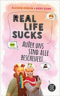Real Life Sucks. Außer uns sind alle bescheuert