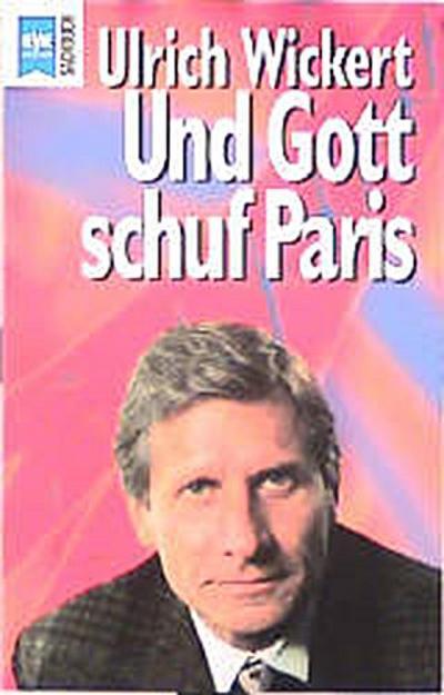 Ulrich Wickert: Und Gott schuf Paris