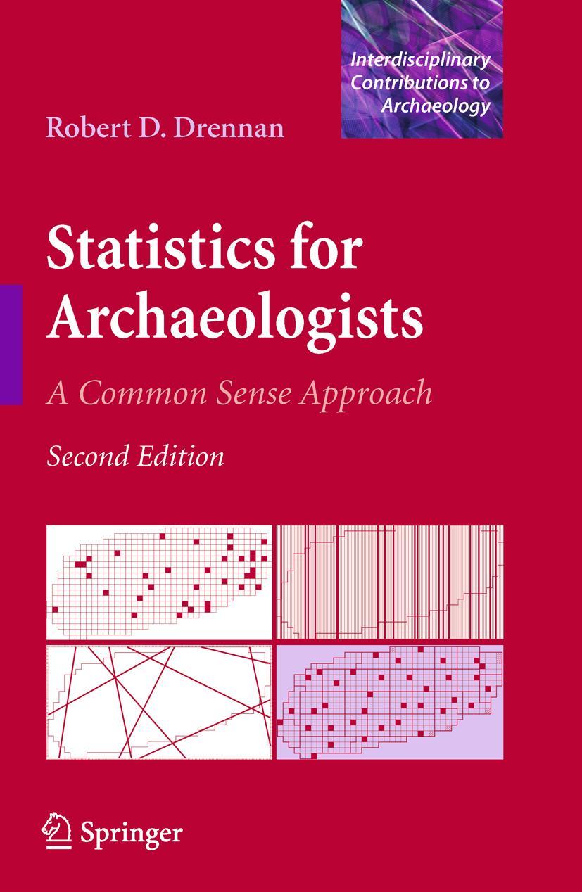Statistics for Archaeologists Robert D. Drennan