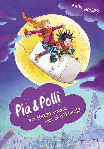 Pia & Polli, Zum Hexen braucht man Schokolade   ; Ill. v. Egan, Lorna; Deutsch