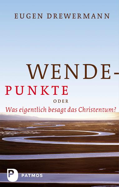 Wendepunkte Eugen Drewermann