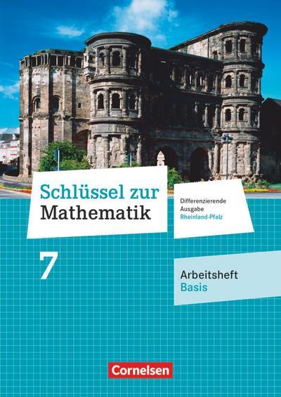 Schlüssel zur Mathematik 7. Schuljahr - Differenzierende Ausgabe Rheinland-Pfalz - Arbeitsheft Basis mit Online-Lösungen