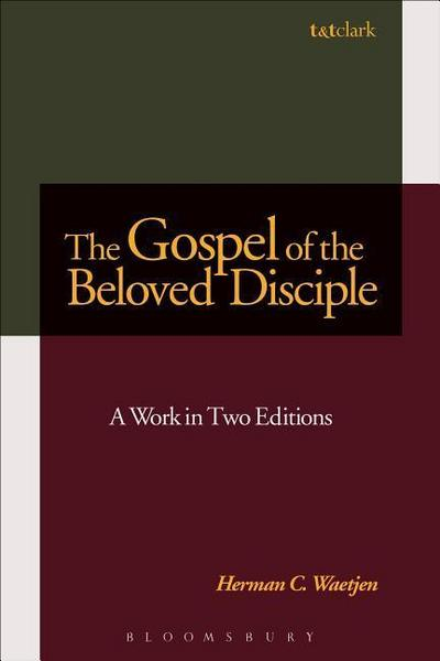 The Gospel of the Beloved Disciple: A Work in Two Editions