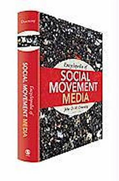Downing, J: Encyclopedia of Social Movement Media