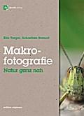 Makrofotografie: Natur ganz nah