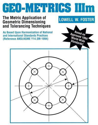 Geo-Metrics IIIM: The Metric Application of Geometric Dimensioning and Tolerancing Techniques