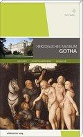Herzogliches Museum Gotha; Münzkabinett, Kupferstichkabinett, Ostasiatika; Deutsch; mit Farbabb.