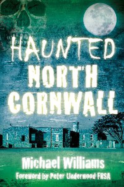 Haunted North Cornwall