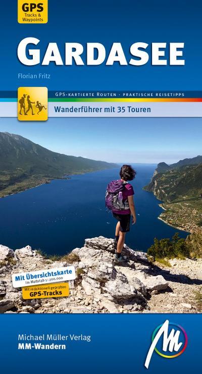 Gardasee MM-Wandern Wanderführer Michael Müller Verlag; Wanderführer mit GPS-kartierten Wanderungen.; MM-Wandern; Deutsch; 119 farb. Fotos