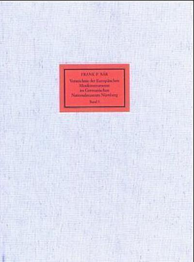Verzeichnis der europäischen Musikinstrumente im Germanischen Nationalmuseum Nürnberg. Bd.5