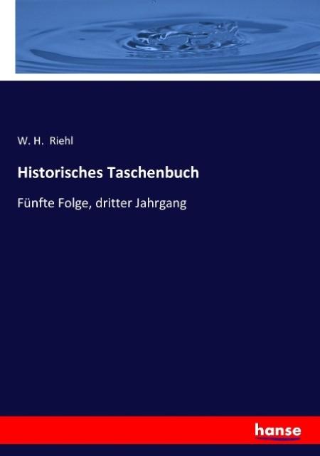Historisches Taschenbuch W. H. Riehl
