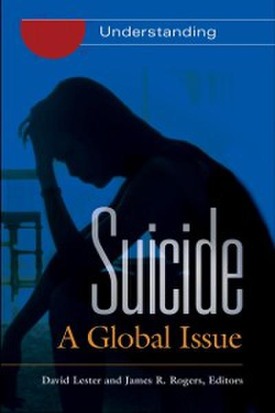Suicide: A Global Issue [2 volumes]