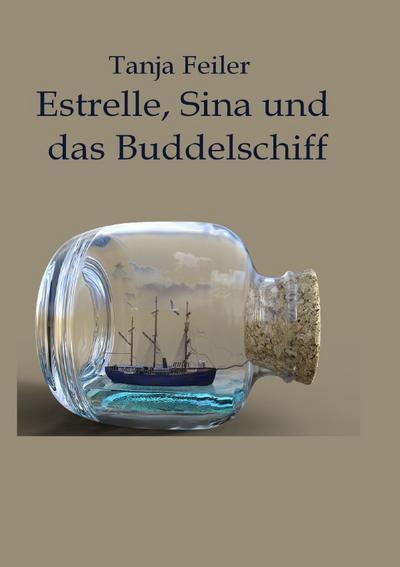 Estrelle, Sina und das Buddelschiff