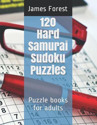 120 Hard Samurai Sudoku Puzzles: Puzzle Books for Adults