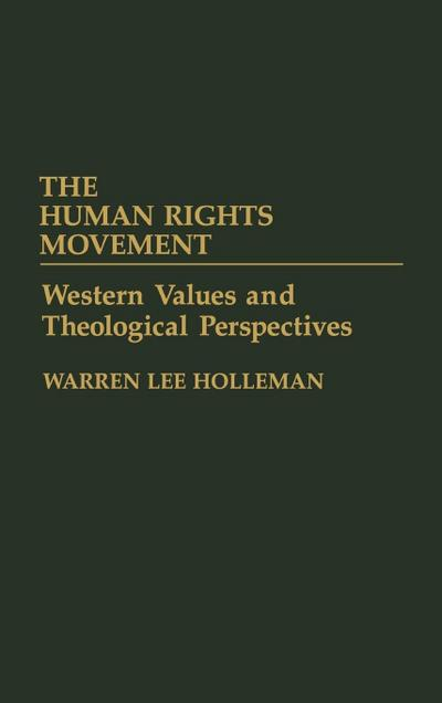 The Human Rights Movement: Western Values and Theological Perspectives