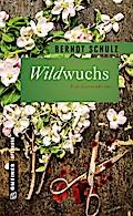 Wildwuchs; Ein blutiger Gartenkrimi; Garten-Krimis im GMEINER-Verlag; Deutsch