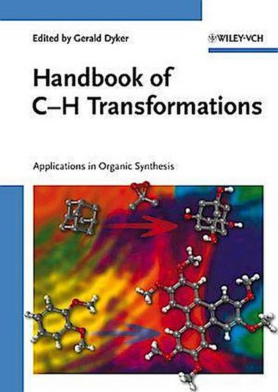 Handbook of C-H Transformations. Applications in Organic Synthesis: 2 Volumes