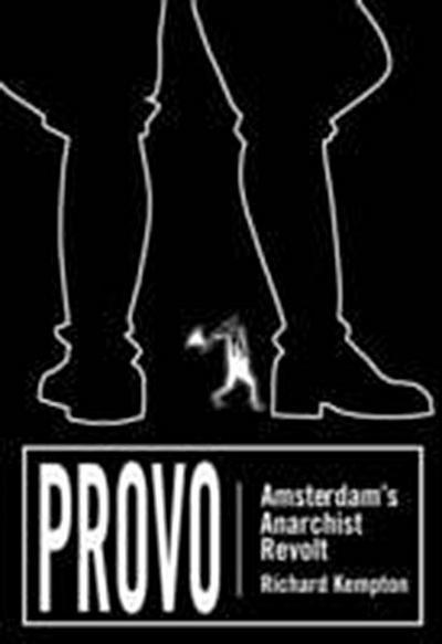 Provo: Amsterdam's Anarchist Revolt
