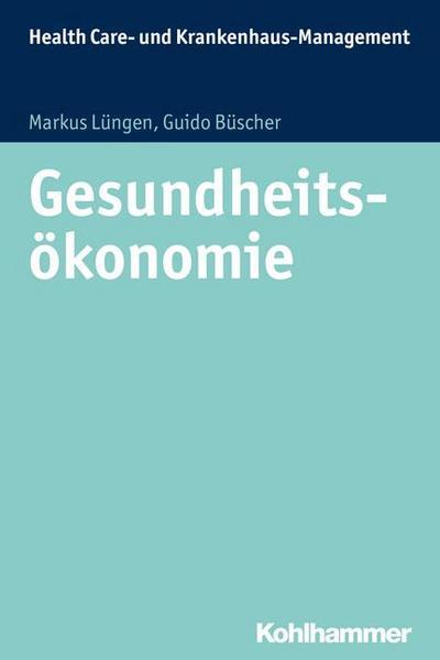 Gesundheitsökonomie (Health Care - und Krankenhausmanagement)