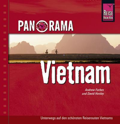 Panorama Vietnam: Unterwegs auf den schönsten Reiserouten Vietnams