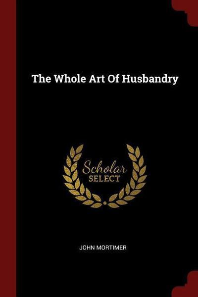 The Whole Art of Husbandry