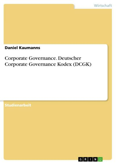 Corporate Governance - Deutscher Corporate Governance Kodex (DCGK)