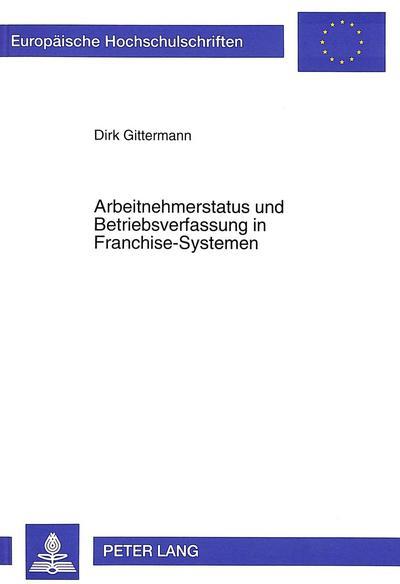 Arbeitnehmerstatus und Betriebsverfassung in Franchise-Systemen