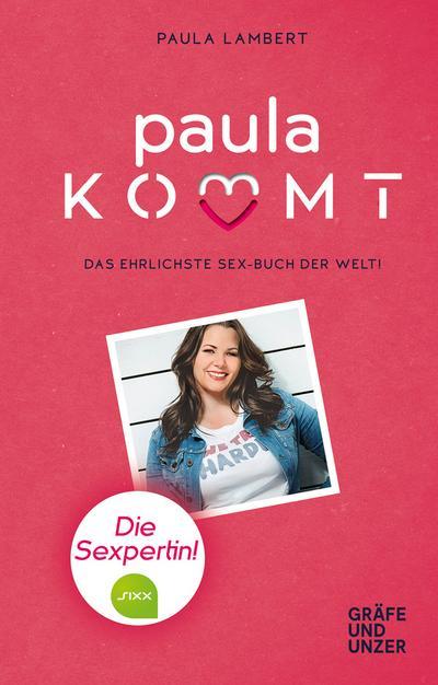 Paula kommt; Das ehrlichste Sexbuch der Welt!; Gräfe und Unzer Einzeltitel; Deutsch
