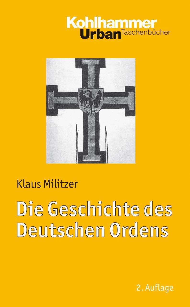 Die Geschichte des Deutschen Ordens Klaus Militzer