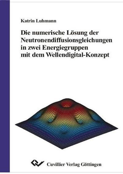 Die numerische Lösung der Neutronendiffusionsgleichungen in zwei Energiegruppen mit dem Wellendigital-Konzept