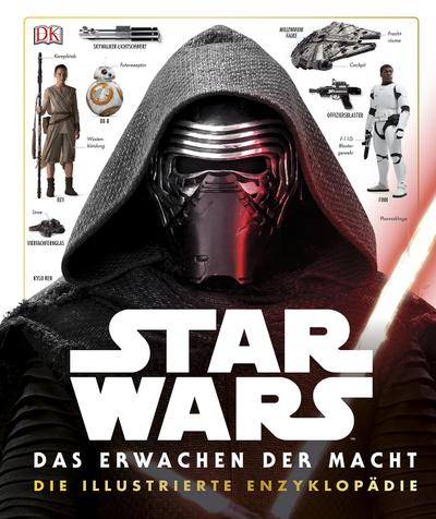 Star Wars™ Das Erwachen der Macht. Die illustrierte Enzyklopädie; Deutsch; Über 300 Farbfotos