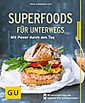 Superfoods für unterwegs; Mit Power durch den Tag; GU Küchenratgeber; Deutsch