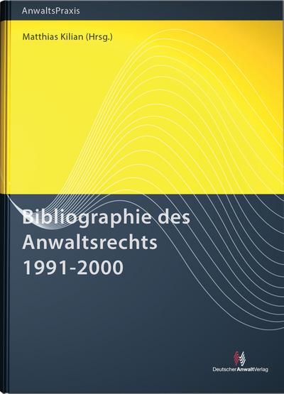Bibliographie des Anwaltsrechts 1991-2000