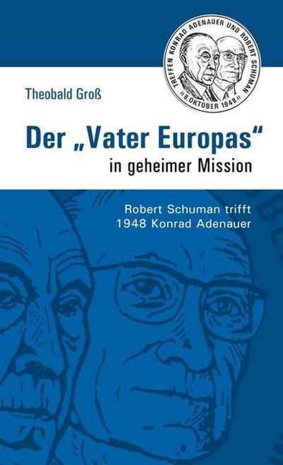 Der 'Vater Europas' in geheimer Mission