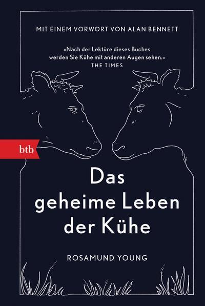 Das geheime Leben der Kühe: Mit einem Vorwort von Alan Bennett