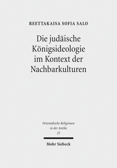 Die judäische Königsideologie im Kontext der Nachbarkulturen