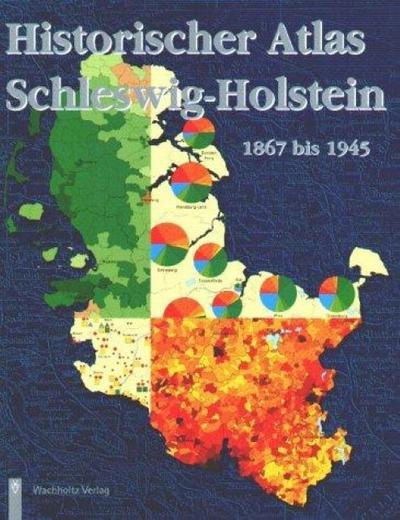 Historischer Atlas Schleswig-Holstein 1867 - 1945