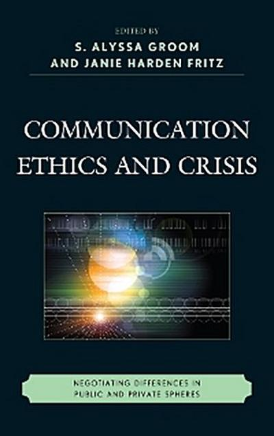 Communication Ethics and Crisis
