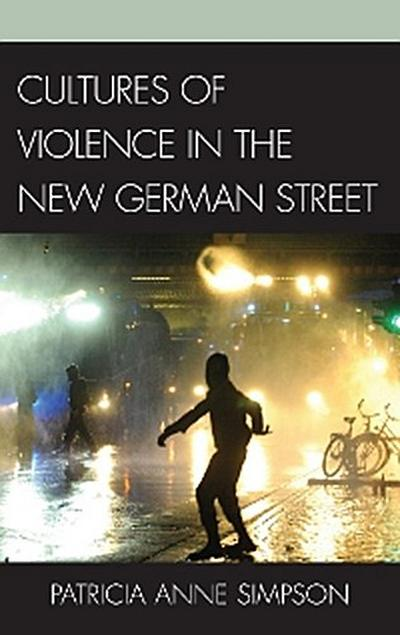 Cultures of Violence in the New German Street