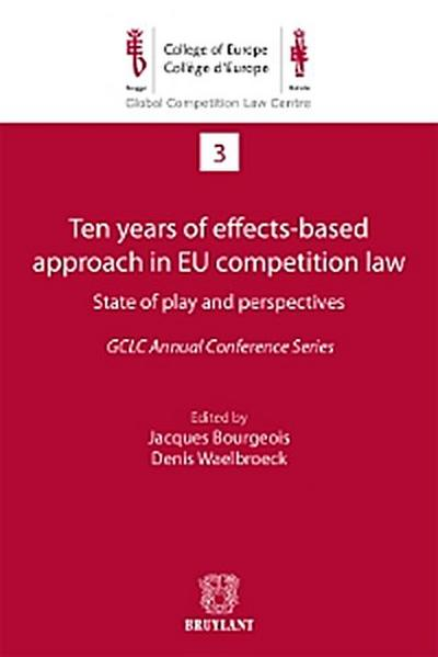 Ten years of effects- Based approach in EU competition law