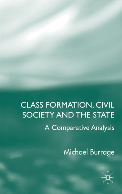 Class Formation, Civil Society and the State