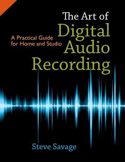Art of Digital Audio Recording